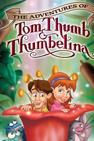 The Adventures of Tom Thumb & Thumbelina