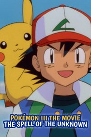 Pokémon III the Movie: The Spell of the Unknown