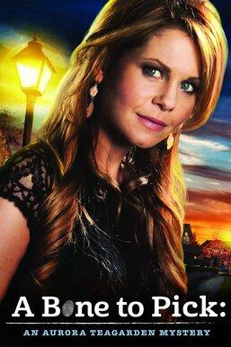 Aurora Teagarden Mysteries: A Bone To Pick