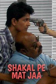 Shakal Pe Mat Jaa