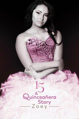 15: A Quinceañera Story: Zoey