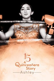 15: A Quinceañera Story: Ashley