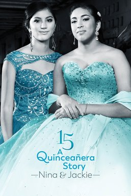 15: A Quinceañera Story: Jackie and Nina