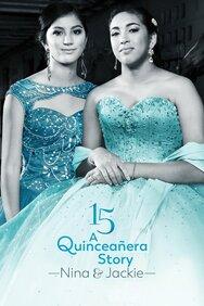 15: A Quinceañera Story: Jackie and Nina