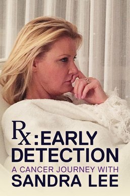 RX Early Detection: A Cancer Journey With Sandra Lee