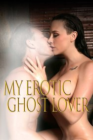 My Erotic Ghost Lover