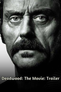 Deadwood: The Movie: Trailer