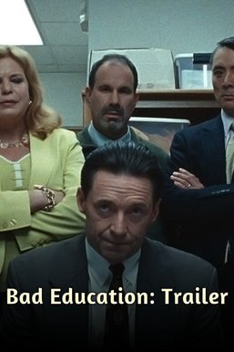 Bad Education: Trailer