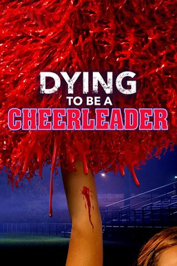 Dying to Be a Cheerleader