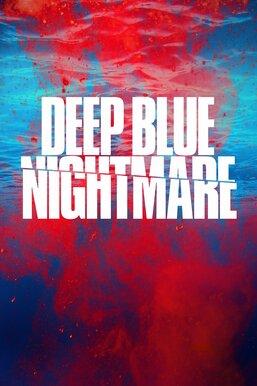 Deep Blue Nightmare