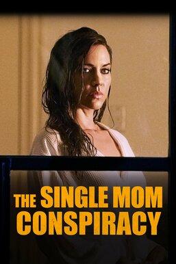 The Single Mom Conspiracy