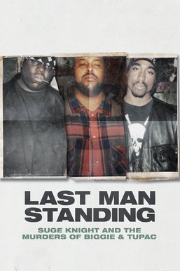 Last Man Standing: Suge Knight and the Murders of Biggie & Tupac