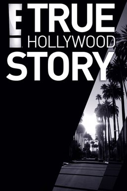 The E! True Hollywood Story