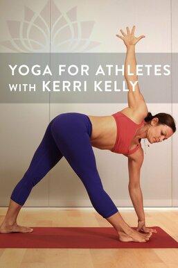 Yoga for Athletes With Kerri Kelly