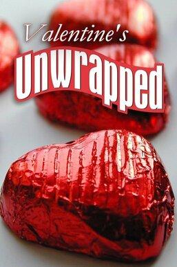 Valentine's Unwrapped