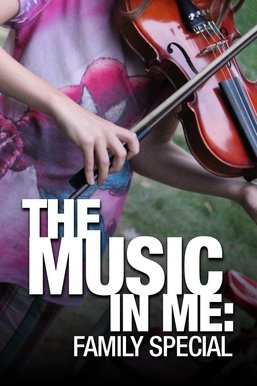 The Music in Me: A Family Special