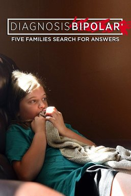 Diagnosis Bipolar: Five Families Search for Answers