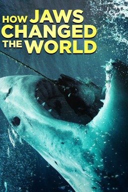 How Jaws Changed the World