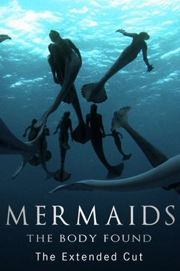 Mermaids: The Body Found: The Extended Cut