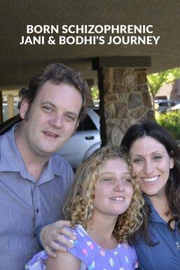 Born Schizophrenic: Jani & Bodhi's Journey