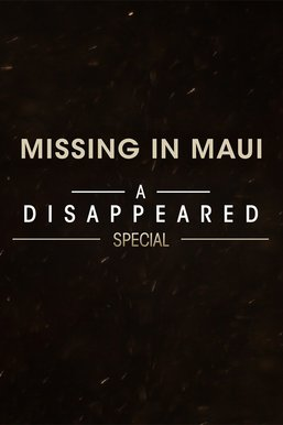 Missing in Maui: A Disappeared Special