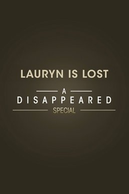Lauryn Is Lost: A Disappeared Special