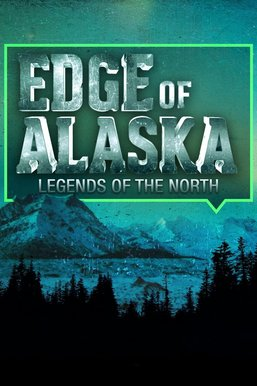 Edge of Alaska: Legends of the North