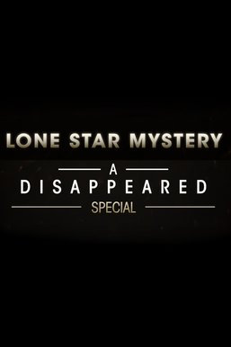 Lone Star Mystery: A Disappeared Special