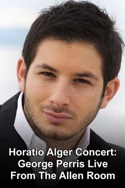 Horatio Alger Concert: George Perris Live From The Allen Room