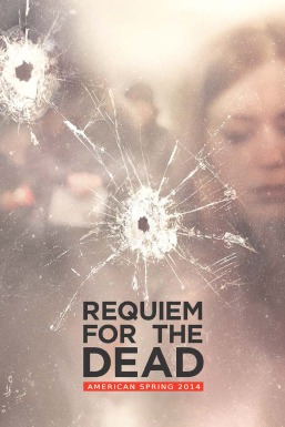 Requiem for the Dead: American Spring 2014