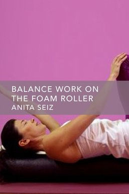 Balance Work on the Foam Roller