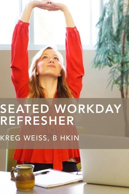 Seated Workday Refresher