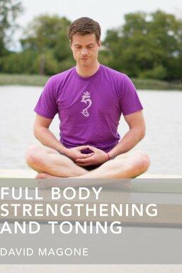 Full Body Strengthening and Toning