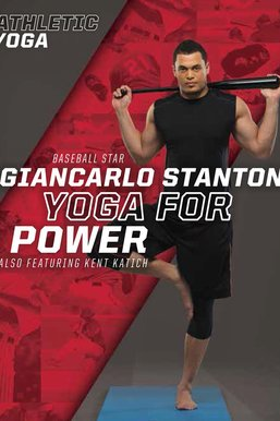 Athletic Yoga: Yoga for Power With Giancarlo Stanton