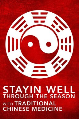 Staying Well through the Seasons with Traditional Chinese Medicine