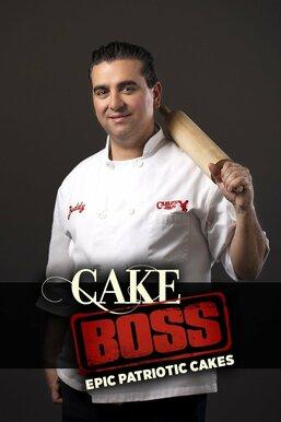 Cake Boss: Epic Patriotic Cakes
