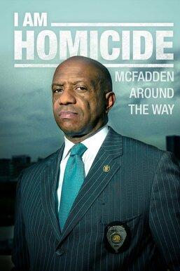 I Am Homicide: McFadden Around the Way