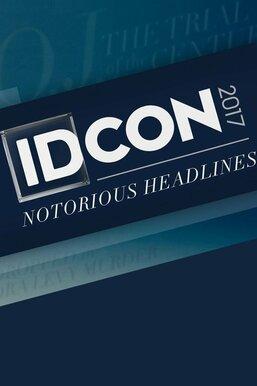 IDCon 2017: Notorious Headlines