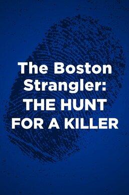 The Boston Strangler: The Hunt for a Killer