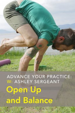 Advance Your Practice: Open Up and Balance