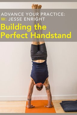 Advance Your Practice: Building the Perfect Handstand