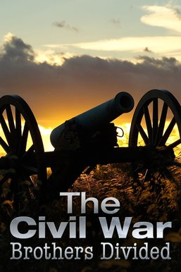 The Civil War: Brothers Divided