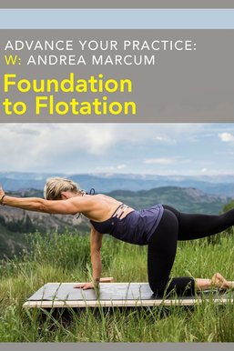 Advance Your Practice: Foundation to Flotation