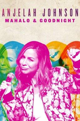 Anjelah Johnson: Mahalo & Goodnight