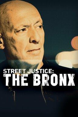 Street Justice: The Bronx