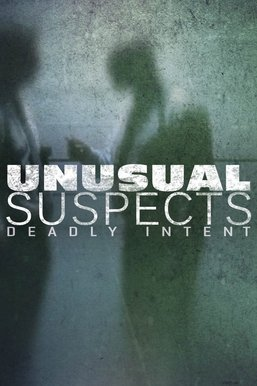 Unusual Suspects: Deadly Intent