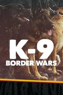 K-9 Border Wars