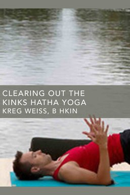 Clearing Out the Kinks Hatha Yoga