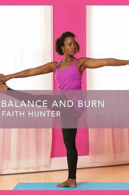 Balance and Burn
