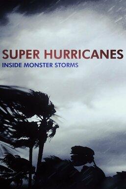 Super Hurricanes: Inside Monster Storms